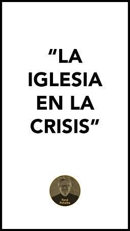 """""""LA-IGLESIA-EN-LA-CRISIS"""".jpg"""