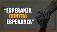 """_""""ESPERANZA-CONTRA-ESPERANZA"""".jpg"""