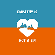 Empathy is not a sin.png