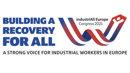 Al 3-lea Congres al IndustriAll Europe: o voce puternică a muncitorilor