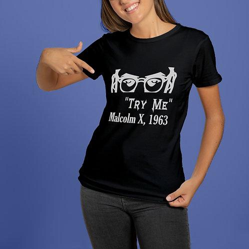 Try Me Malcolm X shirt