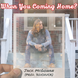 "The meaning behind ""When You Coming Home?"""