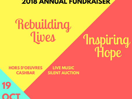 Our 2018 Annual Fundraiser; Rebuilding Lives, Inspiring Hope