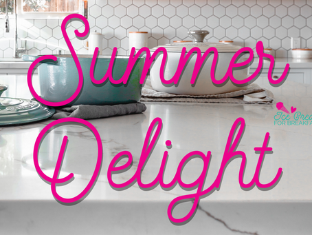 Summer Delight/Recipe Tweaks