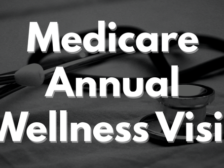 Do You Have Medicare? Make an Appointment For Your Medicare Annual Wellness Visit.