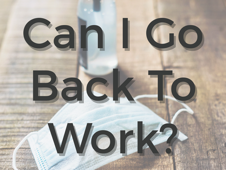 When is it Safe to go Back to Work After COVID?