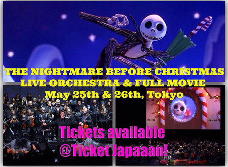 The Nightmare Before Christmas LIVE ORCHESTRA & FULL MOVIE, May 25th & 26th, Tokyo