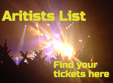 <find your tickets here> List of Artists We Have Arranged & Cannot