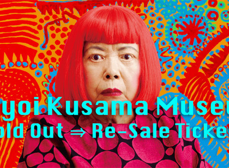 Yayoi Kusama Museum tickets - If Sold Out, still Re-Sale Tickets