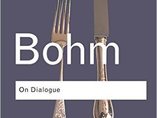 David Bohm - ON DIALOGUE