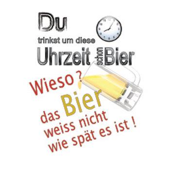 Bier kennt keine Uhrzeit