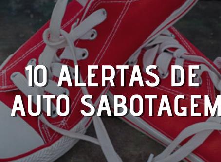 10 alertas de auto sabotagem