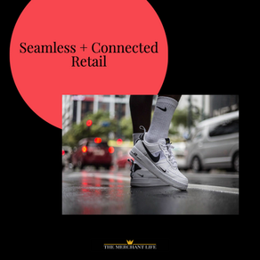 Seamless and Connected