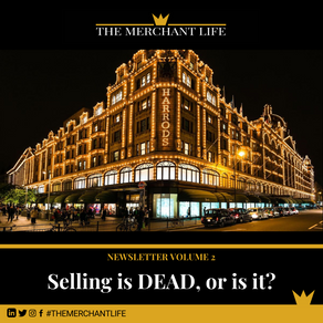 The Merchant Life - Selling is Dead, Or is it?