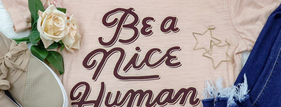 """Be a Nice Human"" Shirts Package"