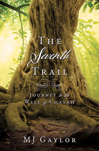 The Seventh Trail; Journey to the Well of Chayah
