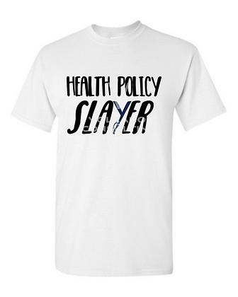 Health Policy Slayer T-Shirts