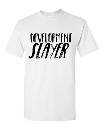 Development Slayer T-Shirts