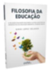 FILOSOFIA DA EDUCAÇÃO A RELAÇÃO EDUCADOR-EDUCANDO E OUTRAS QUESTÕES NA PERSPECTIVA DA EDUCAÇÃO AMBIENTAL ECOMUNITARISTA - Sirio Lopez Velasco - EDITORA PHILOS