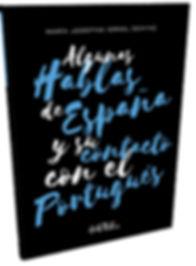 ALGUNAS HABLAS DE ESPAÑA Y SU CONTACTO CON EL PORTUGUÉS - Maria Josefina IsraelSemino - EDITORA PHILLOS