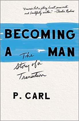 Becoming a Man - The Story of a Transition by P. Carl