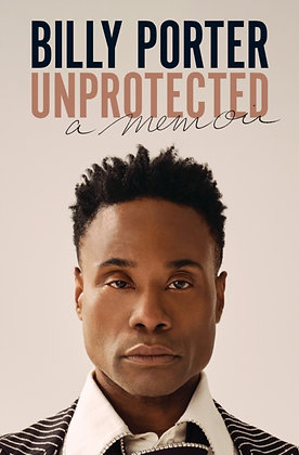 Unprotected : A Memoir by Billy Porter