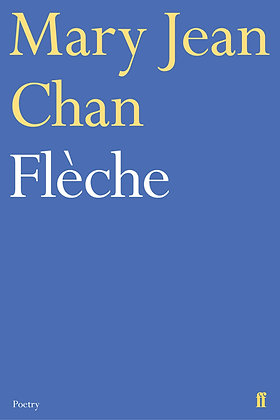 Flèche by Mary Jean Chan