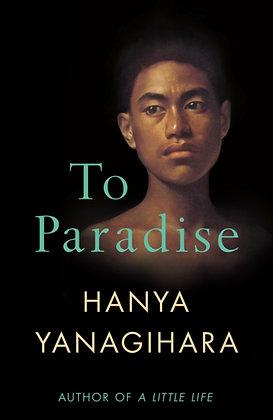 To Paradise by Hanya Yanagihara