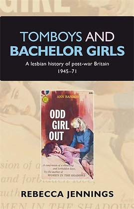 Tomboys and Bachelor Girls by Rebecca Jennings