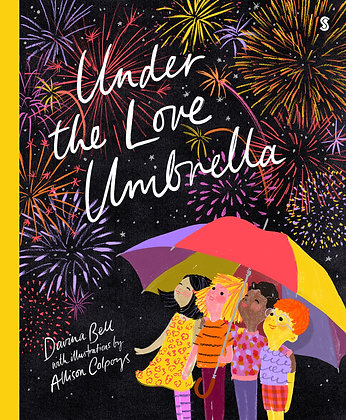 Under the Love Umbrella by Davina Bell, illus. by Allison Colpoys