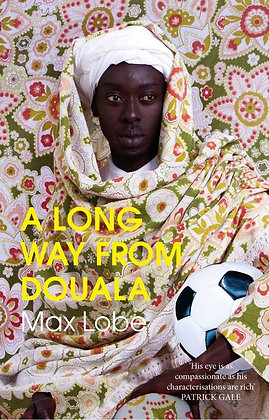 A Long Way From Douala by Max Lobe
