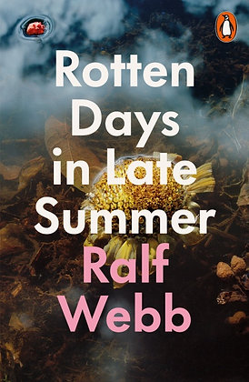 Rotten Days in Late Summer by Ralf Webb