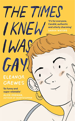 The Times I Knew Was Gay by Eleanor Crewes