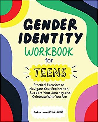 Gender Identity Workbooks for Teens by Andrew Maxwell Triska