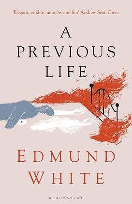 A Previous Life by Edmund White