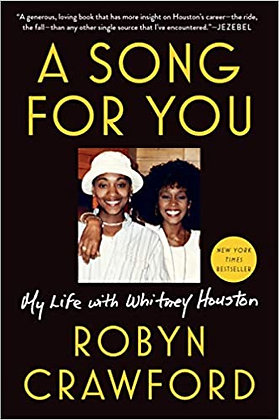A Song For You - My Life with Whitney Houston by Robyn Crawford