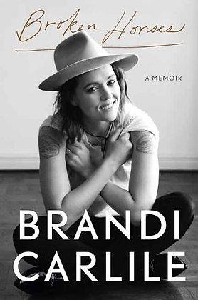 Broken Horses: A Memoir by Brandi Carlile