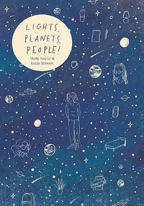 Lights, Planets, People! by Molly Naylor and Lizzy Stewart