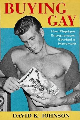 Buying Gay by David K. Johnson -Paperback