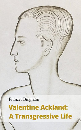 Valentine Ackland: A Transgressive Life by Frances Bingham