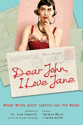 Dear John, I Love Jane edited by Candace Walsh & Laura André
