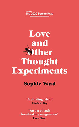 Love and Other Thought Experiments by Sophie Ward [HB]