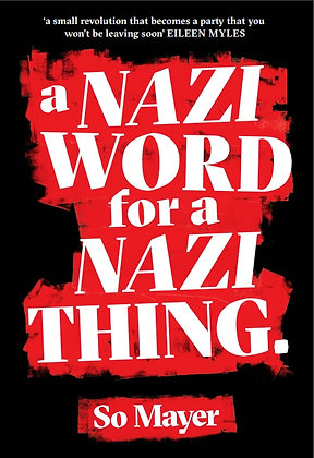A Nazi Word for a Nazi Thing by So Mayer