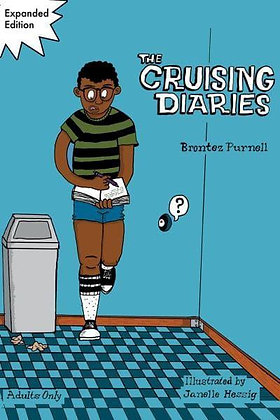 The Cruising Diaries: Expanded Edition by Brontez Purnell