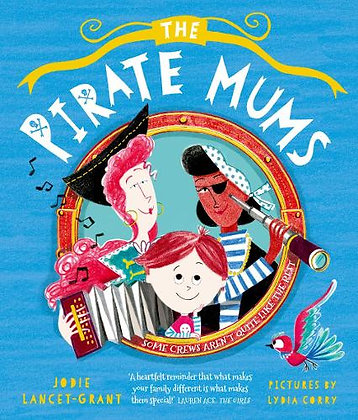 The Pirate Mums by Jodie Lancet-Grant, illus. by Lydia Corry