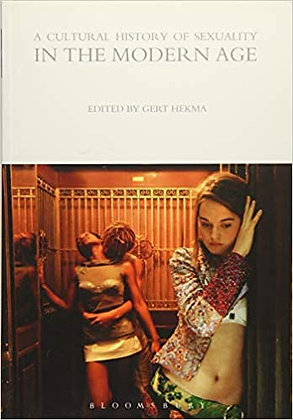 A Cultural History of Sexuality in the Modern Age edited by Gert Hekma