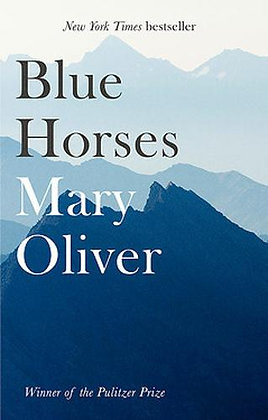 Blue Horses by Mary Oliver