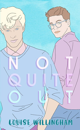 Not Quite Out by Louise Willingham
