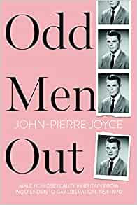 Odd Men Out - Male Homosexuality in Britain by John-Pierre Joyce