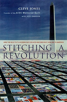 Stitching a Revolution The Making of an Activist by Cleve Jones with Jeff Dawson